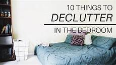 Things To Do In The Bedroom 10 Things To Declutter In Your Bedroom Minimalism And