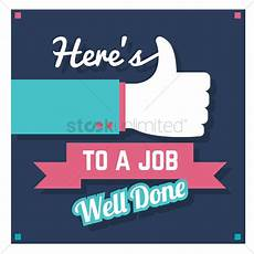 Job Well Done Here S To A Job Well Done Vector Image 1797395