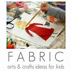 fabric arts and crafts ideas for the artful parent