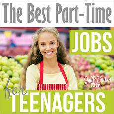 Job Ideas For Teenagers The Best Part Time Jobs For Teenagers My Joy Filled Life