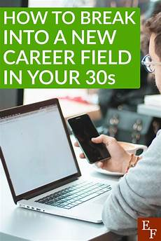 Switching Careers At 35 How To Break Into A New Career Field In Your 30s Best Of