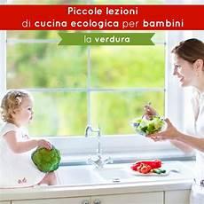 lezioni di cucina piccole lezioni di cucina ecologica per bambini la