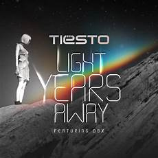 Light Years Away Ti 235 Sto Light Years Away Feat Dbx Remixes Out Now