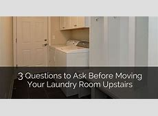 3 Questions to Ask Before Moving Your Laundry Room Upstairs   Home Remodeling Contractors