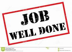 Job Well Done Job Well Done Stock Vector Illustration Of Goal