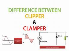 Transistor Configuration Comparison Chart Difference Between Clipper And Clamper With Comparison