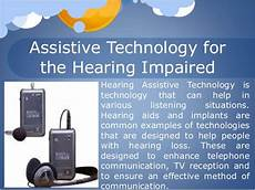 Help For The Hearing Impaired Assistive Technology Week 2