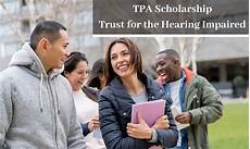 Scholarships For Hearing Impaired Students Tpa Scholarship For The Hearing Impaired 2020 2021