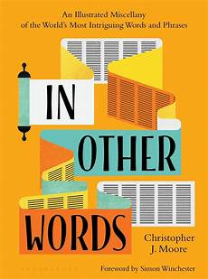 In Words In Other Words By Christopher J Moore Book Review