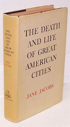 Death And Life Of Great American Cities The Death And Life Of The Great American Cities
