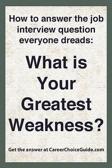 What Is Your Biggest Weakness Interview Question Interview Weaknesses How To Answer What Is Your Greatest