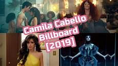Camila Cabello Chart History Camila Cabello Billboard Chart History 2019 Youtube