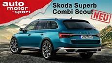 2019 skoda scout skoda superb combi scout 2019 220 berfl 252 ssiger suv ersatz