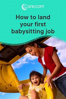 How To Get More Babysitting Jobs How To Land Your First Babysitting Job Care Com