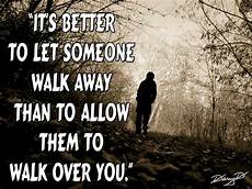 Walking Away Quotes Quotes About Walking Away Gracefully Quotesgram