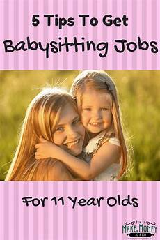 Babysitting At Home Jobs Easy Babysitting Jobs For 11 Year Olds 5 Quick Tips