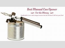 The Best Manual Can Opener 2019 For the Money