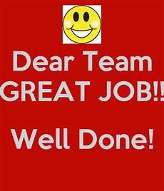Job Well Done Dear Team Great Job Well Done Poster Test Keep Calm