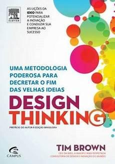 Design Thinking Wikipedia Design Thinking Uma Metodologia Poderosa Para Decretar O