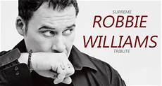 robbie williams supreme robbie williams tribute act gold and south events