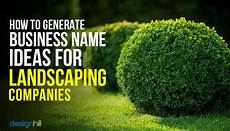 Landscaping Business Name Ideas How To Generate Business Name Ideas For Landscaping Companies