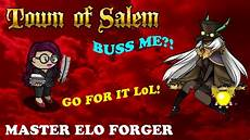 Town Of Salem Elo Chart Am I Being Bussed Town Of Salem Master Elo Forger Youtube