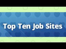 Top Ten Job Search Sites Top Ten Job Searching Sites Your Job Hunting Gateways