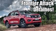 2019 nissan frontier attack nissan frontier attack 2019 em detalhes falando de carro