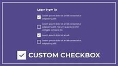 Custom Checkbox Design How To Create The Custom Checkbox Using Html And Css