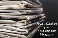 Journalistic Style Journalistic Writing Principles For Bloggers Sunshine