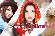 wanita tercantik di dunia negara negara dengan populasi wanita tercantik di dunia