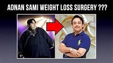Adnan Sami Weight Loss Diet Chart Did Adnan Sami Become Lean By Weight Loss Surgery