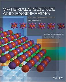 Material Science And Engineering Materials Science And Engineering An Introduction 10th