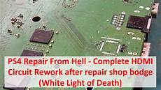 White Light On Ps4 But No Picture Ps4 Repair From Hell Complete Hdmi Circuit Rework After