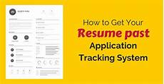 Resume Applicant Tracking System How To Get Your Resume Past Applicant Tracking Systems