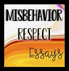 Essays To Copy Essay About Respecting Teachers Respect Essays For
