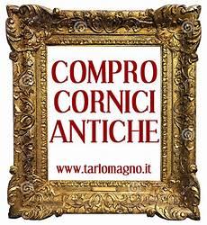 quadri cornici compro cornici antiche acquisto cornici per quadri