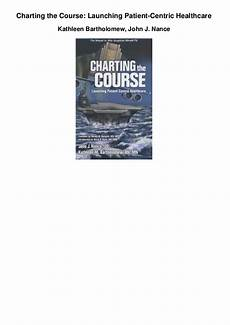 Charting The Course Launching Patient Centric Healthcare Charting The Course Launching Patient Centric Healthcare