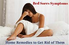 bed sores symptoms home remedies to get rid of them
