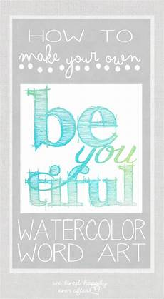 Make Your Own Presentation We Lived Happily Ever Afterhow To Make Watercolor Word Art