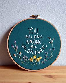 you belong among the wildflowers embroidery hoop