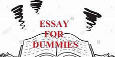 Essays For Dummies Essays Writing For Guide For Dummies Iwriteessays