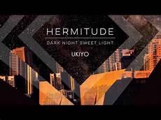 Dark Night Sweet Light Tracklist Hermitude Dark Night Sweet Light Full Album Stream