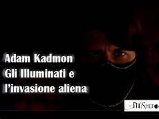 adam kadmon illuminati adam kadmon quot gli illuminati e l invasione aliena quot