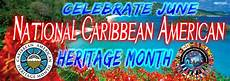 Caribbean American Heritage Month Cahft National Caribbean American Heritage Month Banner