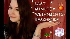weihnachtsgeschenke last minute 5 schnelle und einfache geschenkideen last minute