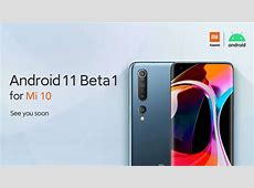Android 11 Beta Coming To The Xiaomi Mi 10 Series As Well