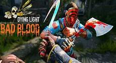 Dying Light Game Website Dying Light Bad Blood Game Download My Blog