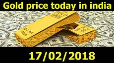 Gold Rate In Dubai Chart 2018 Gold Rate Today In India 17 02 18 Gold Price Today