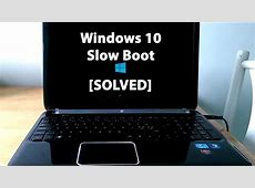 [Solved] Slow Boot up on Windows 10 (2018)   YouTube